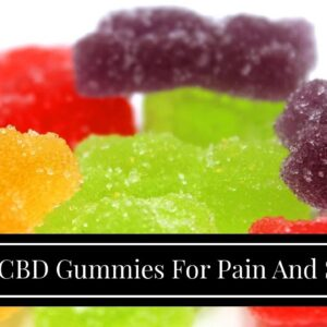 Best CBD Gummies For Pain And Sleep [Review and UPDATE!]