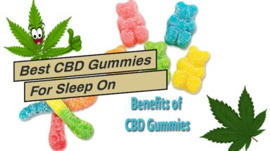 Best CBD Gummies For Sleep On Amazon [MUST SEE!]