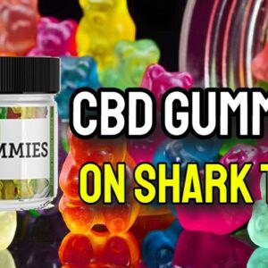 CBD Gummies On Shark Tank (BEWARE: Pros & Cons!)