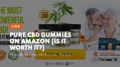 Pure CBD Gummies On Amazon [Is It WORTH It?]