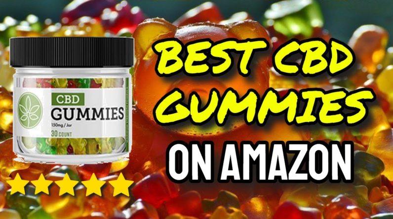 Best CBD Gummies On Amazon (CAUTION: Watch Before Buying!)
