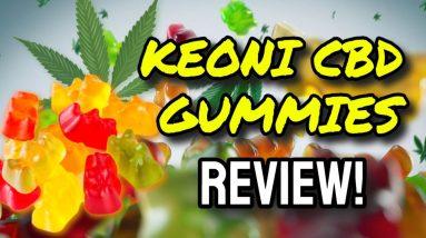 Keoni CBD Gummies Review (WARNING: Watch Before Buying!)